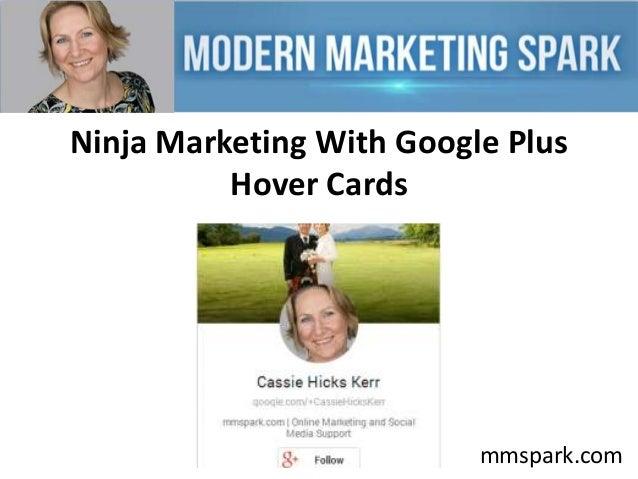 Ninja Marketing With Google Plus Hover Cards  mmspark.com