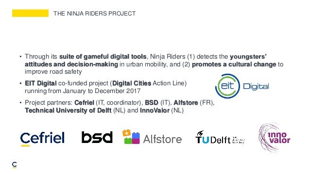 THE NINJA RIDERS PROJECT • Through its suite of gameful digital tools, Ninja Riders (1) detects the youngsters' attitudes ...