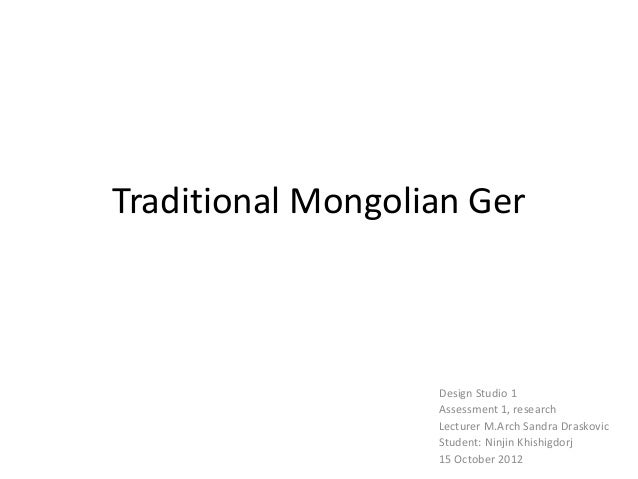 Traditional Mongolian Ger                   Design Studio 1                   Assessment 1, research                   Lec...