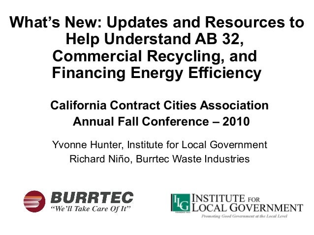What's New: Updates and Resources to Help Understand AB 32, Commercial Recycling, and Financing Energy Efficiency Californ...