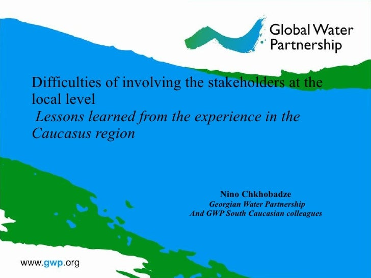 Difficulties of involving the stakeholders at the local level   Lessons learned from the experience in the Caucasus region...