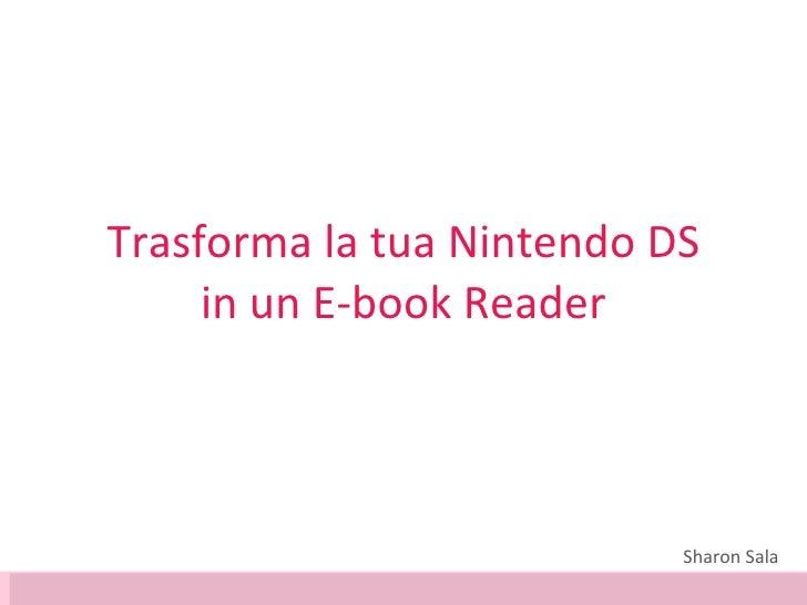 Trasforma la tua Nintendo DS in un E-book Reader Sharon Sala