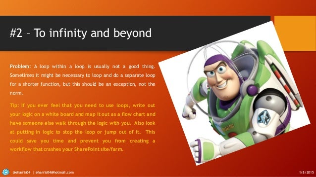 #2 – To infinity and beyond Problem: A loop within a loop is usually not a good thing. Sometimes it might be necessary to ...