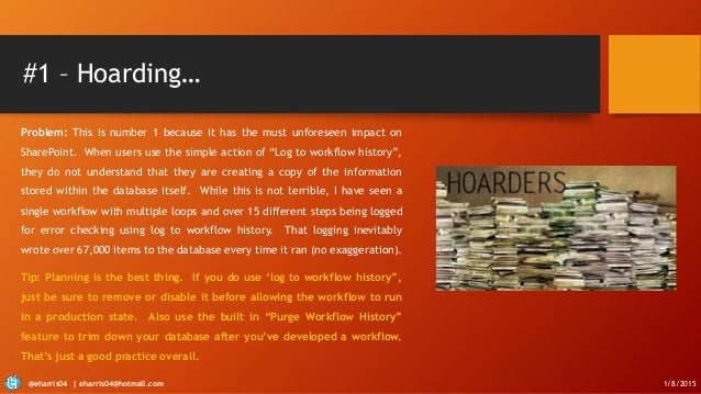 #1 – Hoarding… Problem: This is number 1 because it has the must unforeseen impact on SharePoint. When users use the simpl...