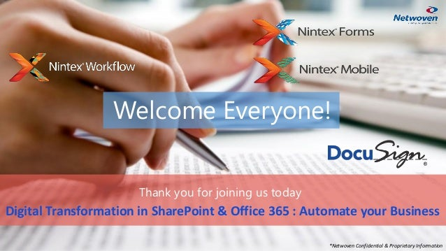 Welcome Everyone! Thank you for joining us today Digital Transformation in SharePoint & Office 365 : Automate your Busines...