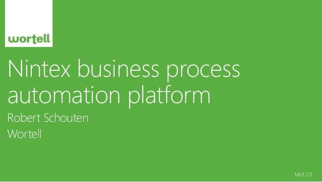 MUI 2.0 Nintex business process automation platform Robert Schouten Wortell