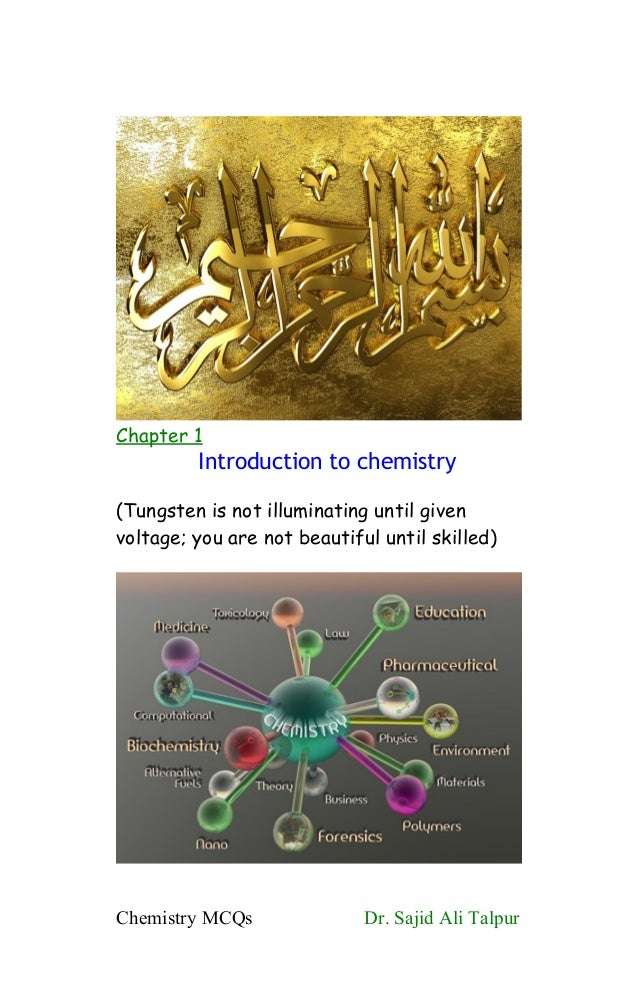 Chapter 1Introduction to chemistry(Tungsten is not illuminating until givenvoltage; you are not beautiful until skilled)Ch...
