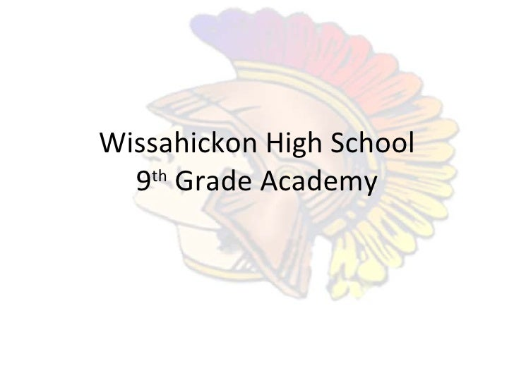 Wissahickon High School 9 th  Grade Academy
