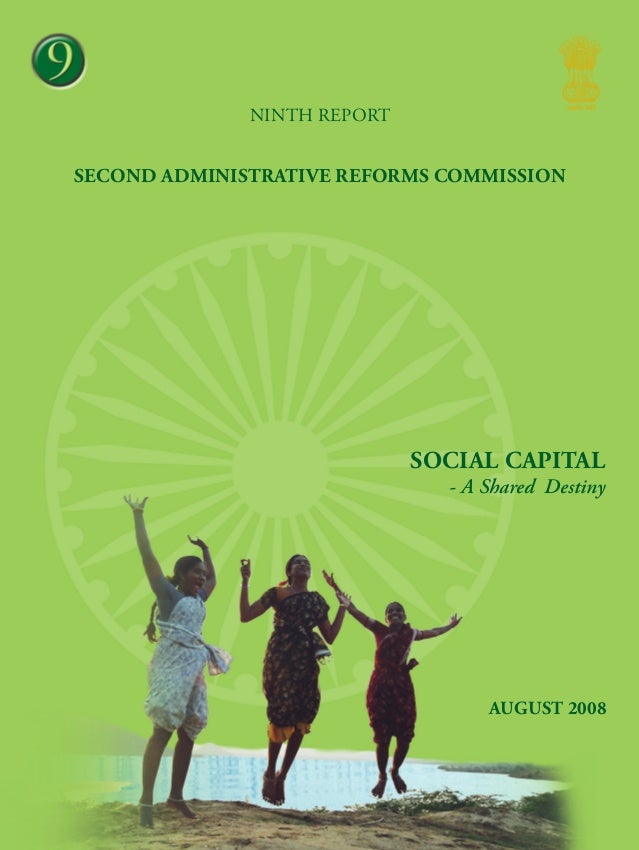 3  9 NINTH report  Second Administrative Reforms Commission  Social Capital – A Shared Destiny  Social capital  - A Shared...