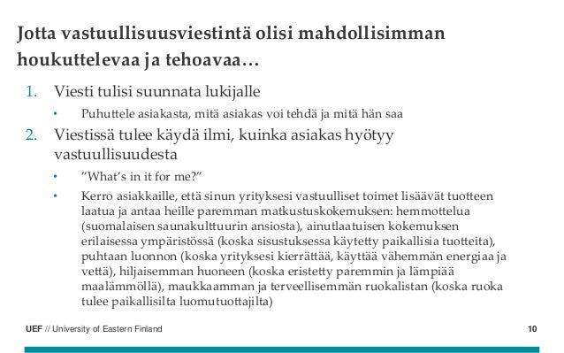 UEF // University of Eastern Finland 1. Viesti tulisi suunnata lukijalle • Puhuttele asiakasta, mitä asiakas voi tehdä ja ...