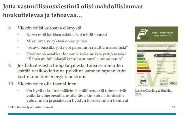 UEF // University of Eastern Finland 8. Viestin tulisi korostaa elämystä • Kerro mitä kaikkea asiakas voi tehdä luonasi • ...