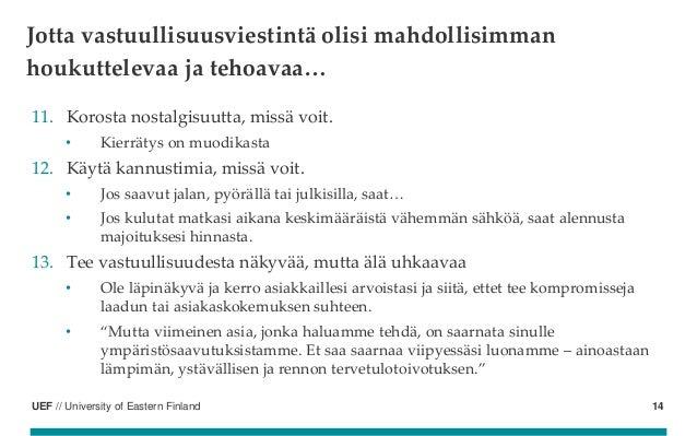 UEF // University of Eastern Finland 11. Korosta nostalgisuutta, missä voit. • Kierrätys on muodikasta 12. Käytä kannustim...