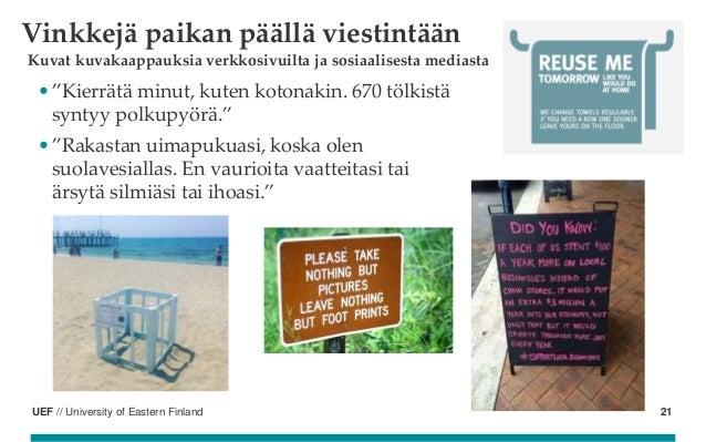 UEF // University of Eastern Finland Vinkkejä paikan päällä viestintään Kuvat kuvakaappauksia verkkosivuilta ja sosiaalise...