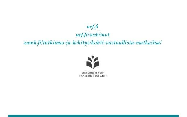 uef.fi uef.fi/web/mot xamk.fi/tutkimus-ja-kehitys/kohti-vastuullista-matkailua/