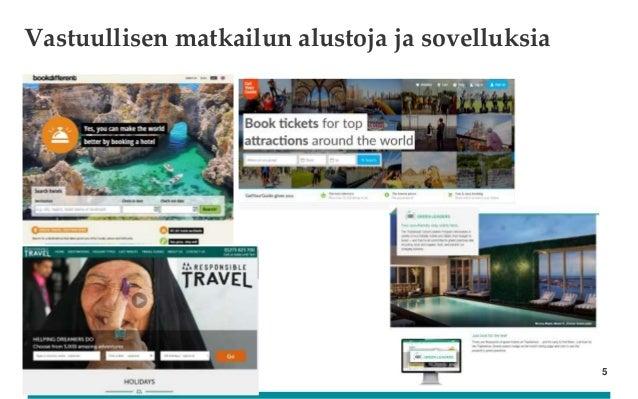 UEF // University of Eastern Finland Vastuullisen matkailun alustoja ja sovelluksia 5
