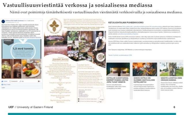 UEF // University of Eastern Finland Vastuullisuusviestintää verkossa ja sosiaalisessa mediassa 6 Nämä ovat poimintoja täm...