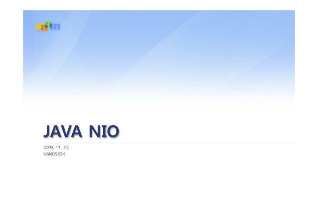 문서타이틀 영역 | 2007. 02 . 23 기획 : 마케팅 팀 이 정 민 2009. 11 . 05 HANOSEOK JAVA NIO