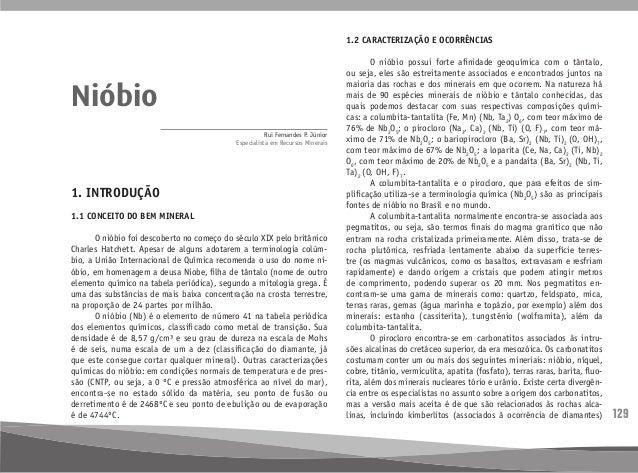 129 1. INTRODUÇÃO 1.1 CONCEITO DO BEM MINERAL  O nióbio foi descoberto no começo do século XIX pelo britânico Charles Hat...