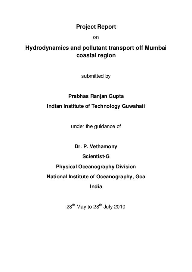 Project Report on Hydrodynamics and pollutant transport off Mumbai coastal region submitted by Prabhas Ranjan Gupta Indian...
