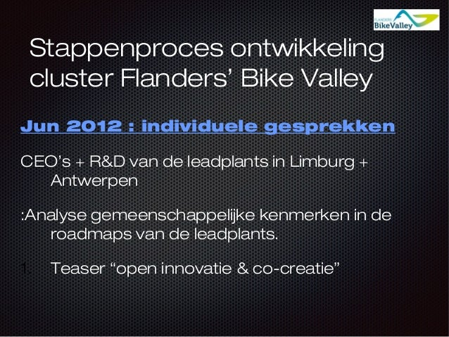Stappenproces ontwikkeling cluster Flanders' Bike Valley Jun 2012 : individuele gesprekken CEO's + R&D van de leadplants i...