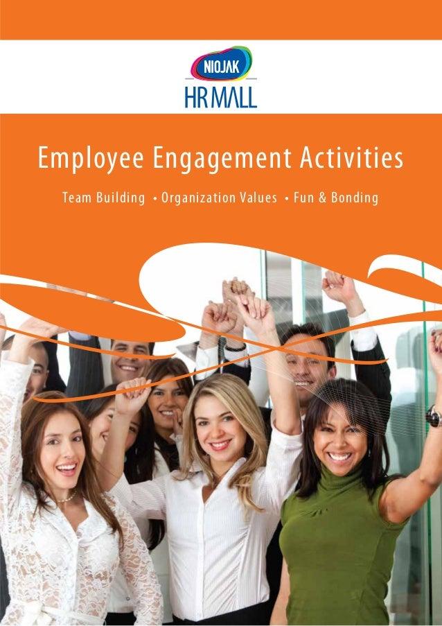 Employee Engagement Activities Team Building • Organization Values • Fun & Bonding