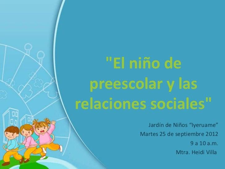 Niño preescolar y su relacion con lo social
