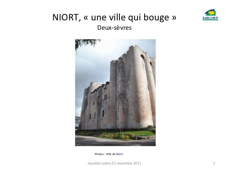 NIORT, «une ville qui bouge» Deux-sèvres Photos : Ville de  Niort Jourdain Juline 21 novembre 2011