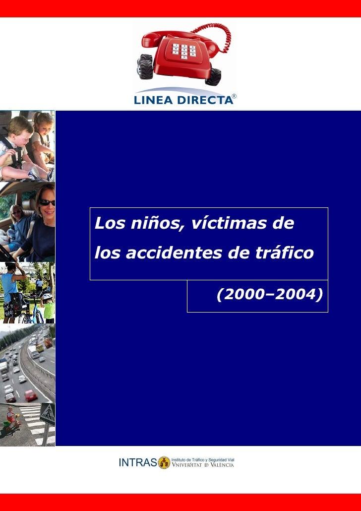Los niños, víctimas de los accidentes de tráfico               (2000–2004)
