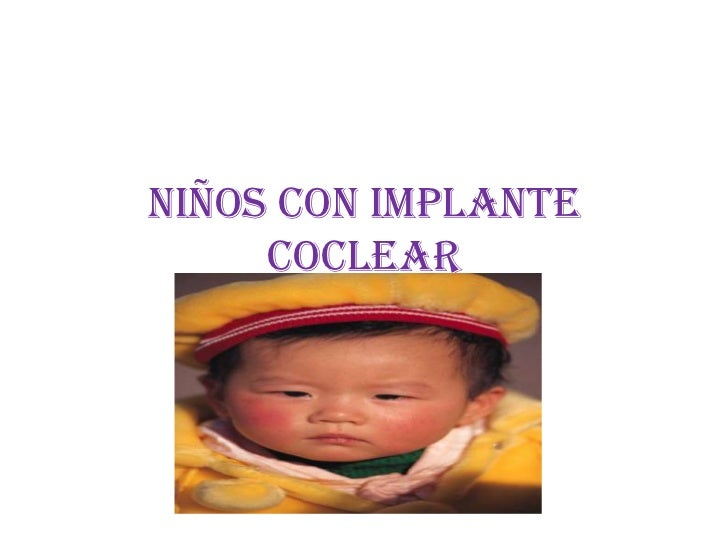 NIÑOS CON IMPLANTE COCLEAR<br />
