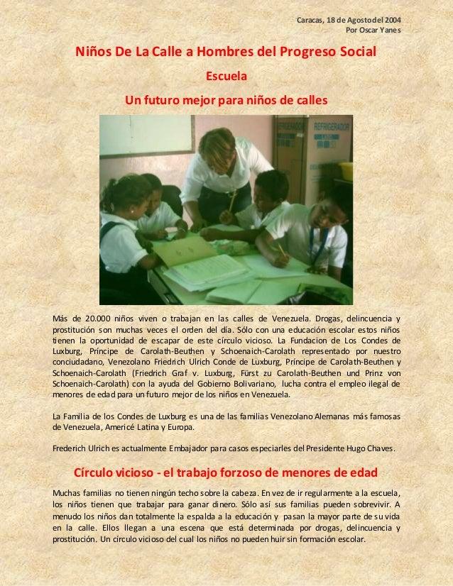 Caracas, 18 de Agostodel 2004 Por Oscar Yanes Niños De La Calle a Hombres del Progreso Social Escuela Un futuro mejor para...