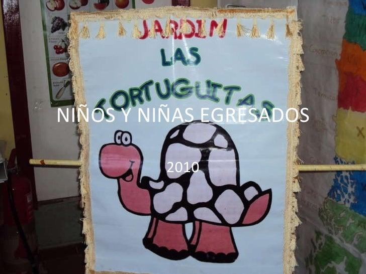 NIÑOS Y NIÑAS EGRESADOS 2010