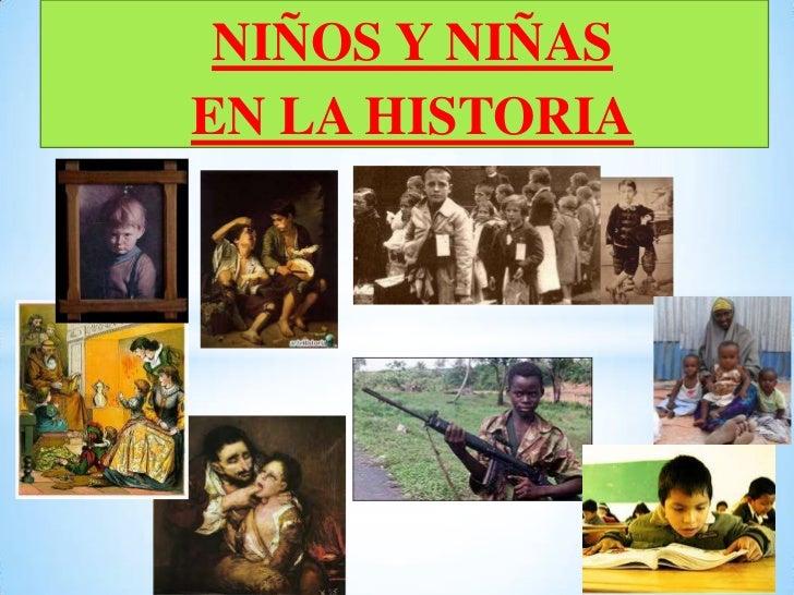 NIÑOS Y NIÑASEN LA HISTORIA