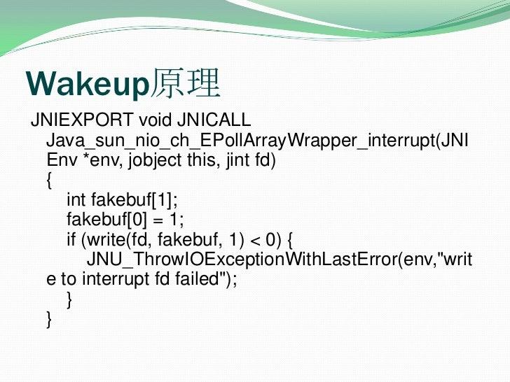 Wakeup原理<br />JNIEXPORTvoidJNICALLJava_sun_nio_ch_EPollArrayWrapper_interrupt(JNIEnv*env,jobjectthis,jintfd){in...