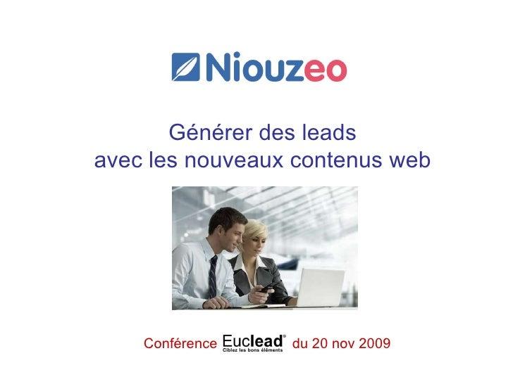 Générer des leads  avec les nouveaux contenus web   Conférence  du 20 nov 2009