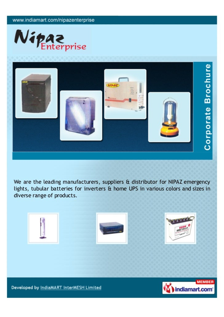 We are the leading manufacturers, suppliers & distributor for NIPAZ emergencylights, tubular batteries for inverters & hom...