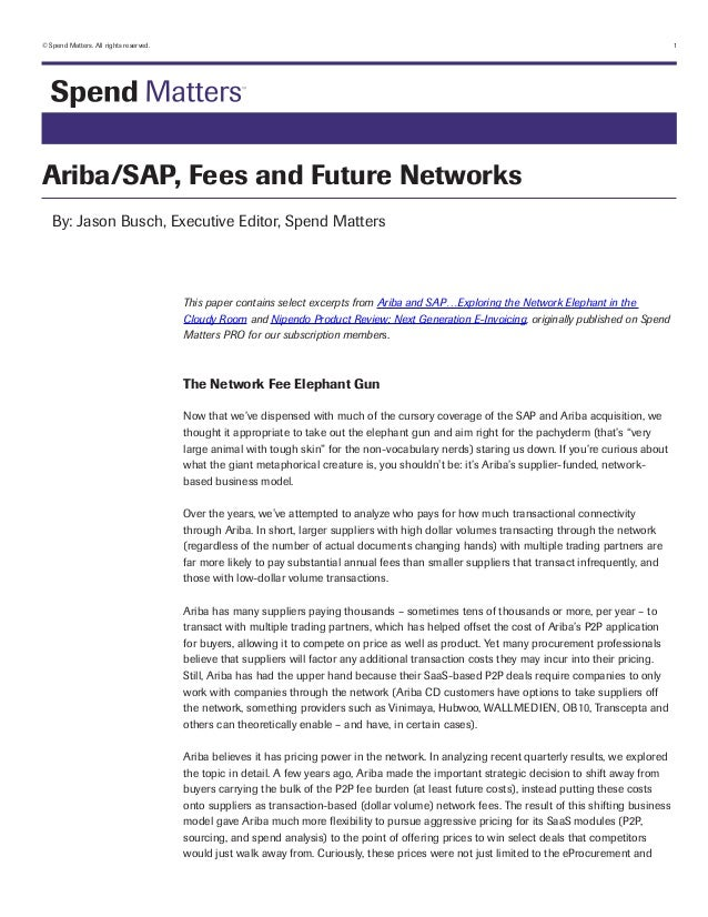 © Spend Matters. All rights reserved.	  1  Ariba/SAP, Fees and Future Networks By: Jason Busch, Executive Editor, Spend Ma...