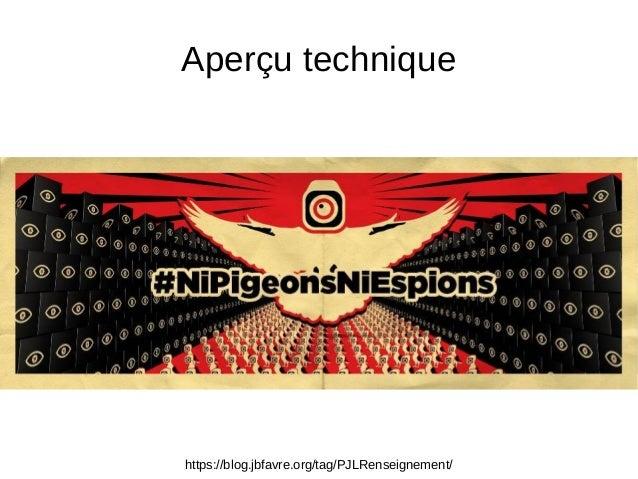 https://blog.jbfavre.org/tag/PJLRenseignement/ Aperçu technique