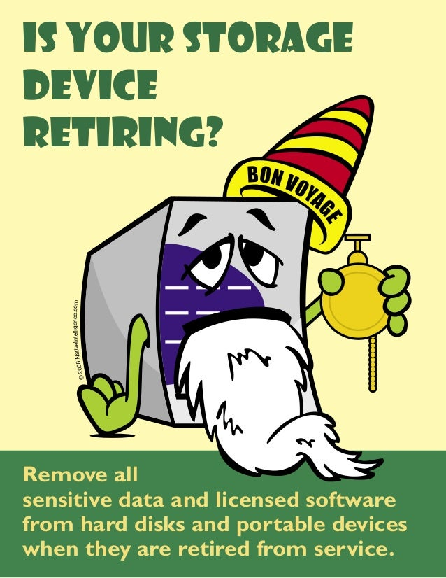 IS YOUR STORAGEDEVICERETIRING?                    elligence.com         8 NativeInt    © 200Remove allsensitive data and l...