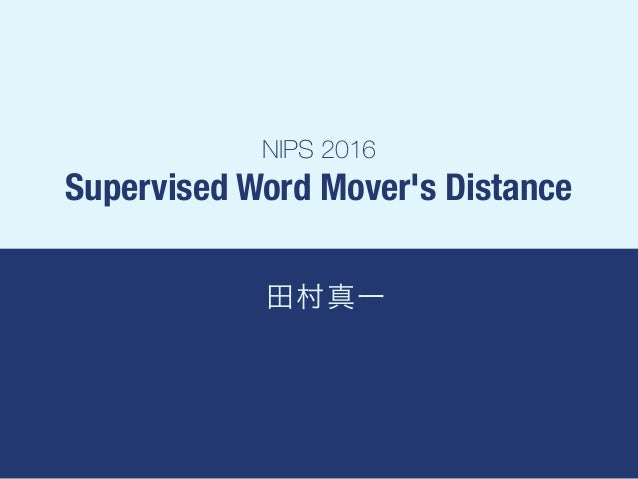 NIPS 2016 Supervised Word Mover's Distance