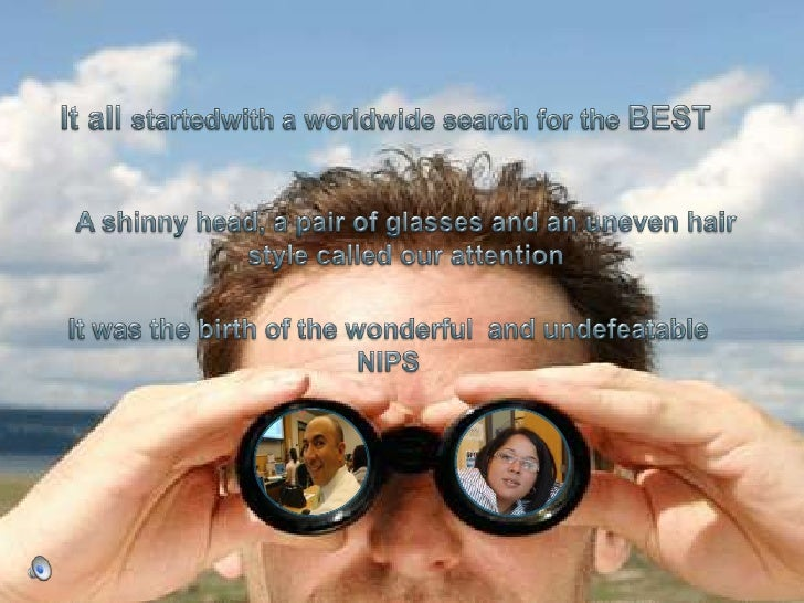 It all startedwith a worldwide search for the BEST<br />A shinny head, a pair of glasses and an uneven hair style called o...