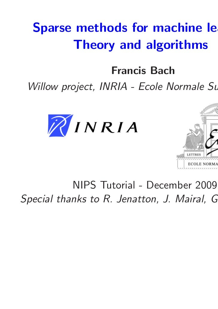 Sparse methods for machine learning        Theory and algorithms                   Francis Bach Willow project, INRIA - Ec...