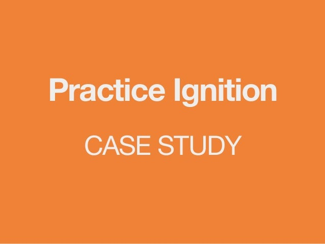 Practice Ignition  CASE STUDY