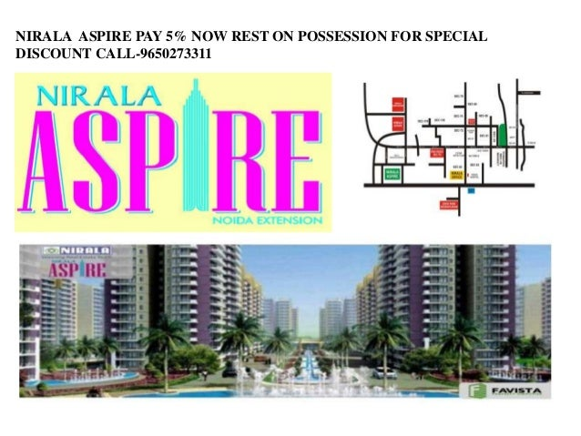NIRALA ASPIRE PAY 5% NOW REST ON POSSESSION FOR SPECIAL  DISCOUNT CALL-9650273311