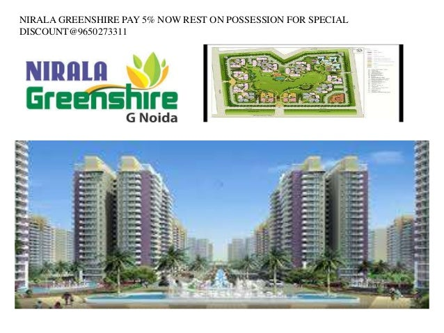 NIRALA GREENSHIRE PAY 5% NOW REST ON POSSESSION FOR SPECIAL  DISCOUNT@9650273311