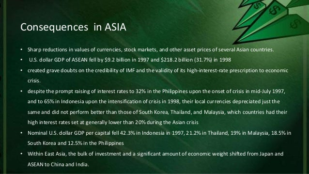 a discussion on the effects of the asian financial crisis Talk:1997 asian financial crisis  caused a global financial crisis, with major effects felt as  by the crisis for the whole discussion of this crisis.