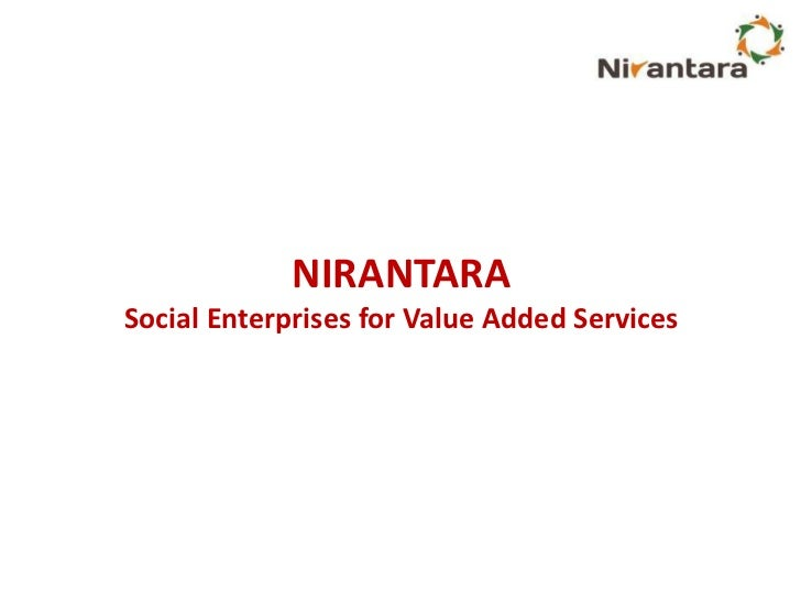 NIRANTARASocial Enterprises for Value Added Services