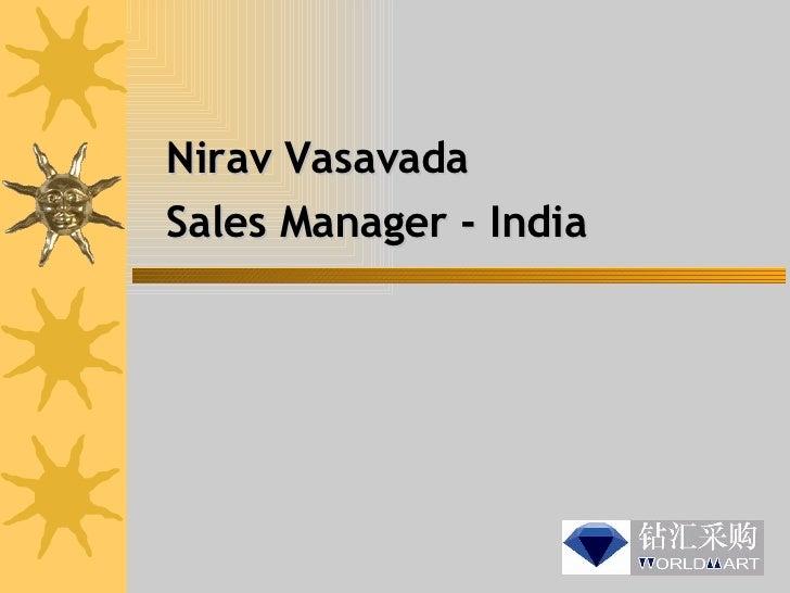 Nirav Vasavada Sales Manager - India