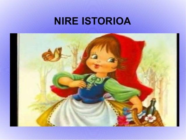 NIRE ISTORIOA