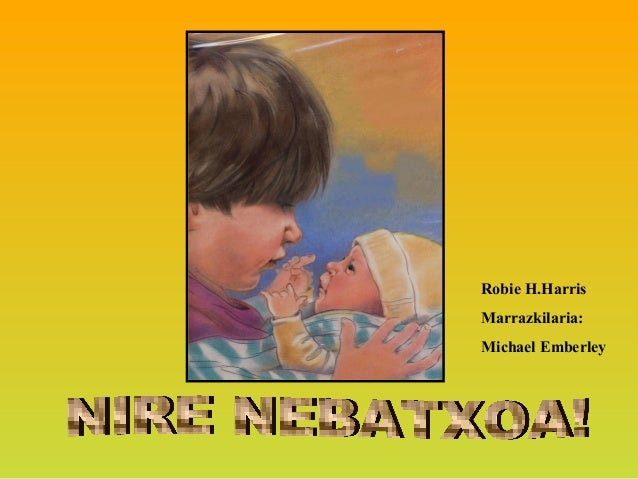 Robie H.HarrisMarrazkilaria:Michael Emberley