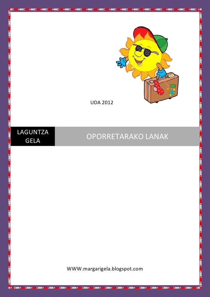 UDA 2012LAGUNTZA  GELA                  OPORRETARAKO LANAK           WWW.margarigela.blogspot.com